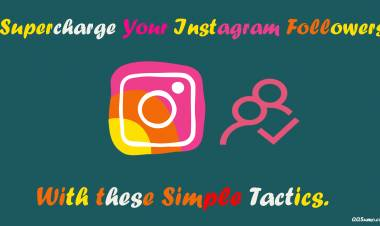 Supercharge Your Instagram Followers With these Simple Tactics