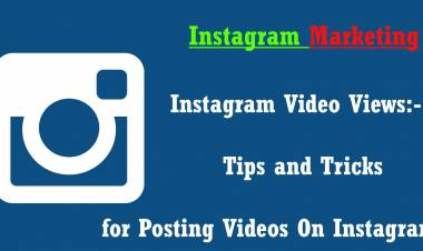 Instagram Video Views:- Tips and Tricks For Posting Videos On Instagram