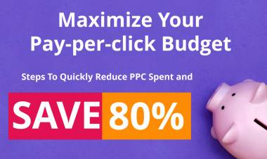 Reduce Your Pay-Per-Click Costs By 80%(A Step-by Step Guide)
