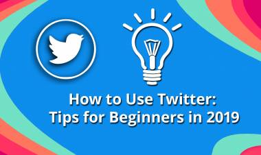 How to Use Twitter for Your Bussiness: Tips for Beginners in 2019