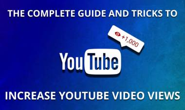 The Complete Guide and Tricks to Increase Youtube Video Views