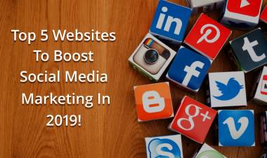 Top 5 Websites To Boost Social Media Marketing In 2019!