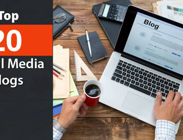 Top 20 Social Media Blogs You Should Start Following Today