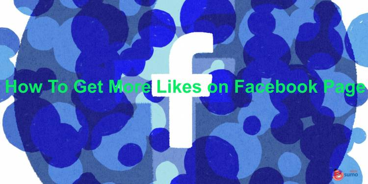 7 Ways To Get More Likes on Facebook Page