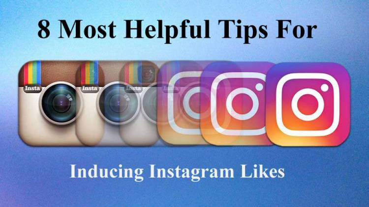 8 Most Helpful Tips For Inducing Instagram Likes