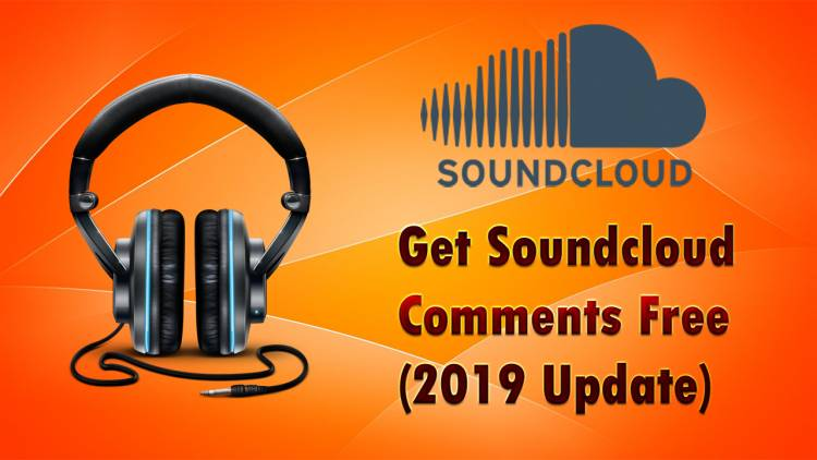 Get Soundcloud Comments Free(2019 Update)