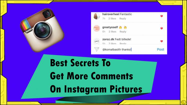 8 Of The Best Secrets To Get More Comments On Instagram Pictures