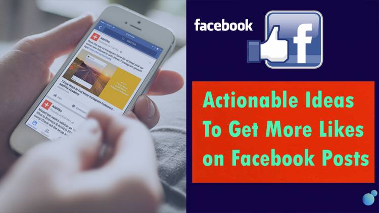 8 Actionable Ideas To Get More Likes on Facebook Posts[Infographic]