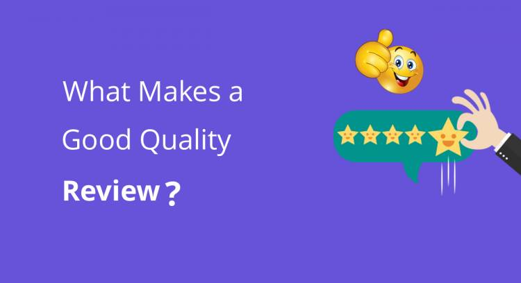 What Makes a Great Quality Review? (A Step by Step Guide)