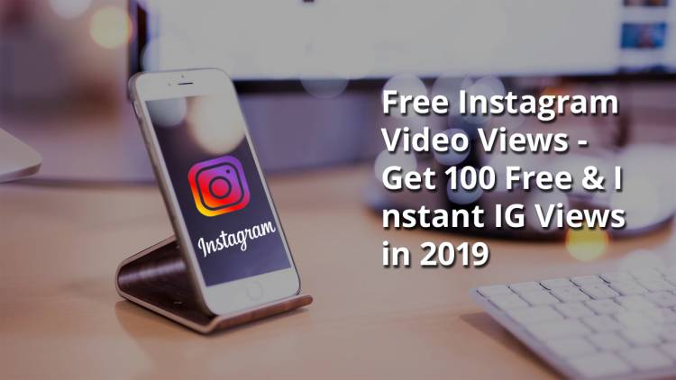Free Instagram Video Views - Get 100 Free & Instant IG Views in 2019