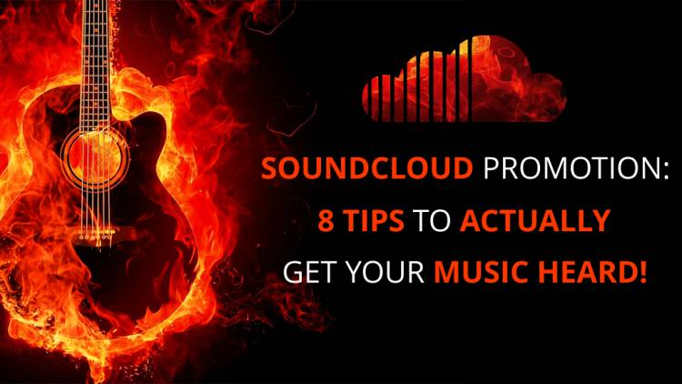SoundCloud Promotion: 8 Tips To Actually Get Your Music Heard!