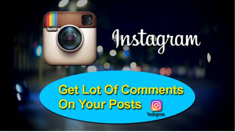 Instagram Comments: Follow These Instructions To Get Lot Of Comments On Your Posts